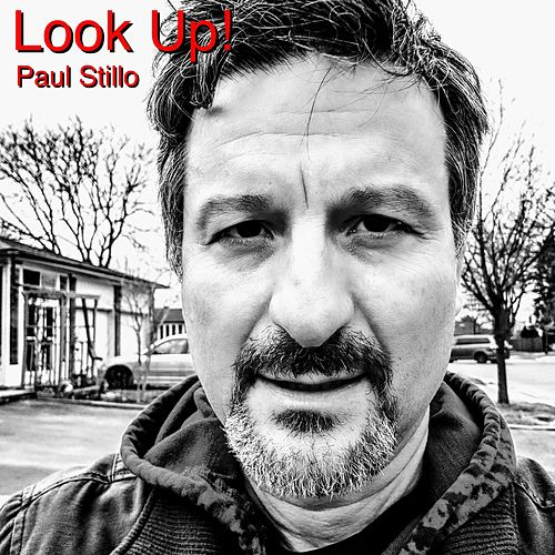 Look Up! by Paul Stillo