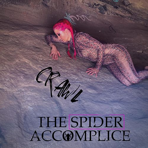 Crawl by The Spider Accomplice