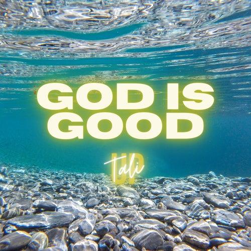 God Is Good von Tali UP