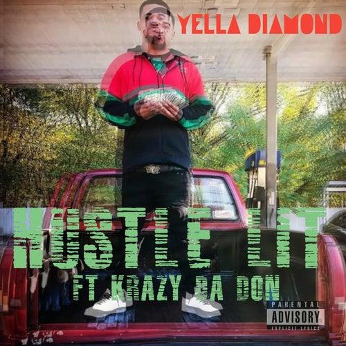 Hustle Lit (feat. Krazy Da Don) by Yella Diamond