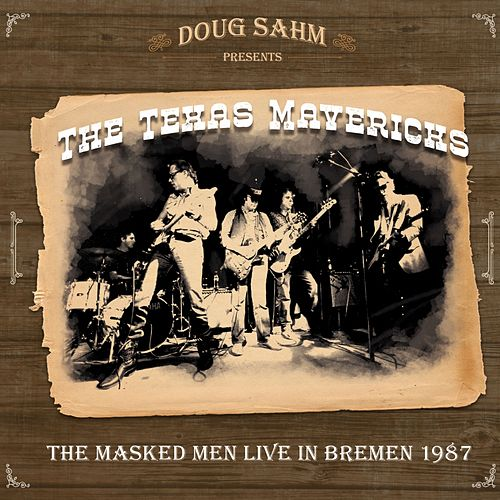 The Masked Men (Live, Bremen,1987) de Doug Sahm