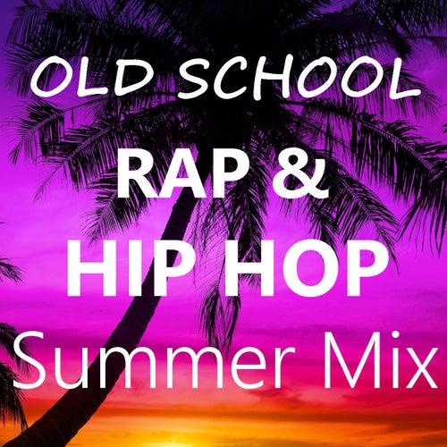 Old School Rap & Hip Hop Summer Mix de Various Artists