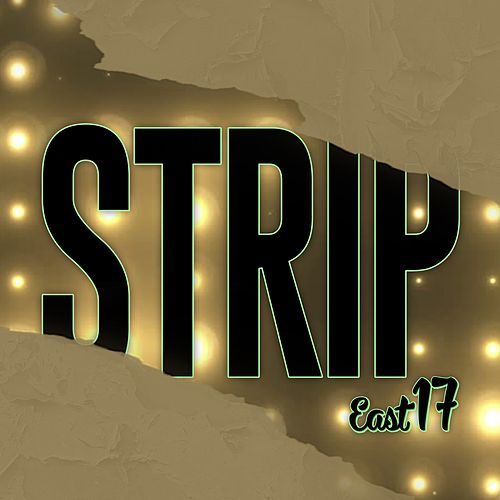 Strip by East 17