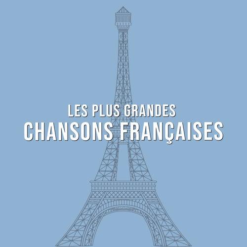 Les plus grandes Chansons Françaises by Various Artists
