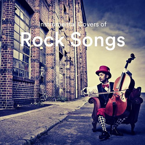 Instrumental Covers of Rock Songs by Various Artists