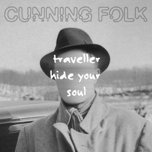 Traveller Hide Your Soul by Cunning Folk