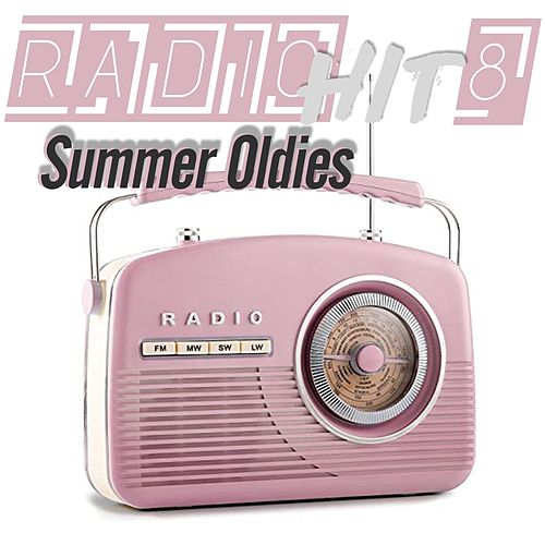 Radio Hit Summer Oldies, Vol. 8 (Our Old Radio Passes The Best Of Music) by Various Artists