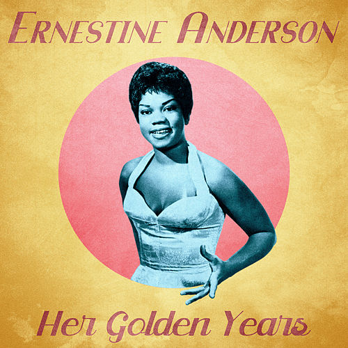 Her Golden Years (Remastered) by Ernestine Anderson