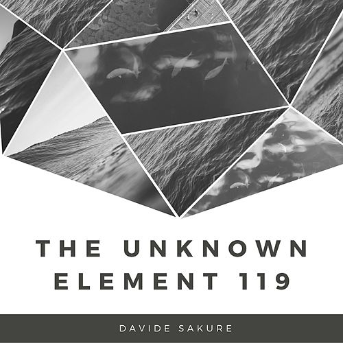 The Unknown Element 119 by Davide Sakure