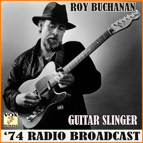 Guitarslinger '74 Radio Broadcast (Live) by Roy Buchanan