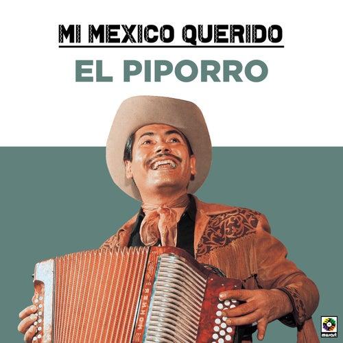 Mi Mexico Querido by El Piporro