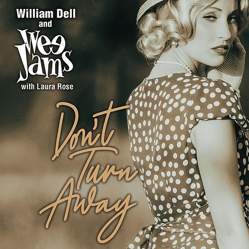 Don't Turn Away de William Dell and Wee Jams