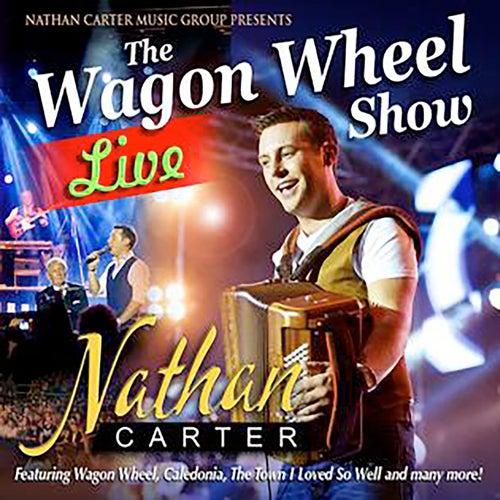 The Wagon Wheel Show Live de Nathan Carter