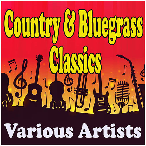 Country & Bluegrass Classics by Various Artists
