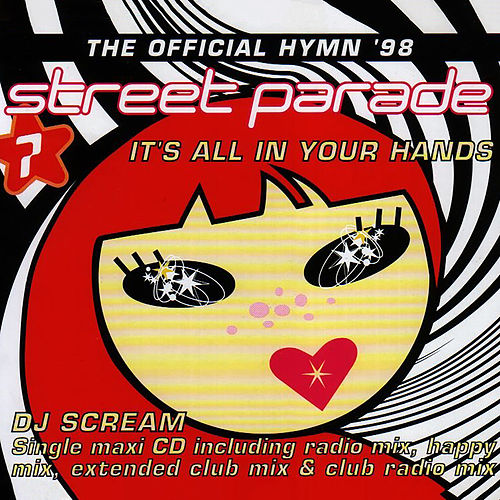 It's All In Your Hands (Official Street Parade 1998 Hymn) by DJ Scream