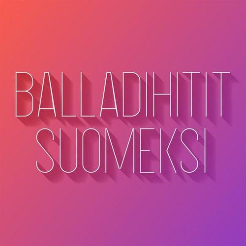 Balladihitit Suomeksi by Various Artists
