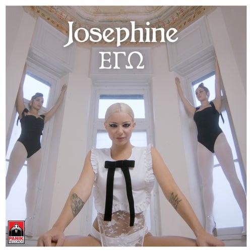 """Josephine: """"Ego"""""""