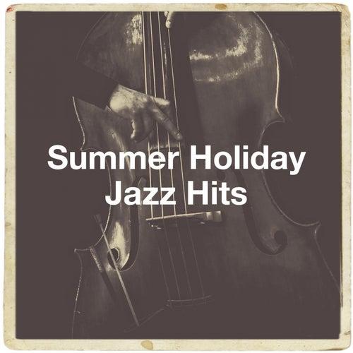 Summer Holiday Jazz Hits de Relaxing Instrumental Jazz Academy, Jazz Me Up, Jazz Instrumentals