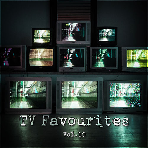TV Favourites Vol. 10 by TV Themes