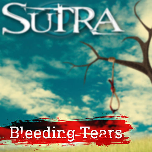 Bleeding tears by Sutra