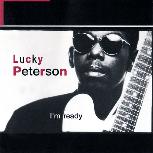 I'm Ready by Lucky Peterson