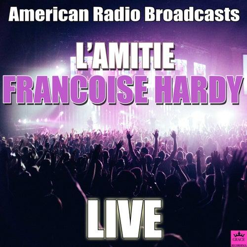 L'amitie (Live) de Francoise Hardy