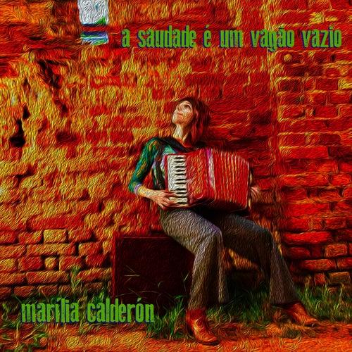 A Saudade É um Vagão Vazio de Marília Calderón