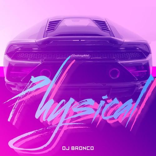 Physical von Dj Bronco