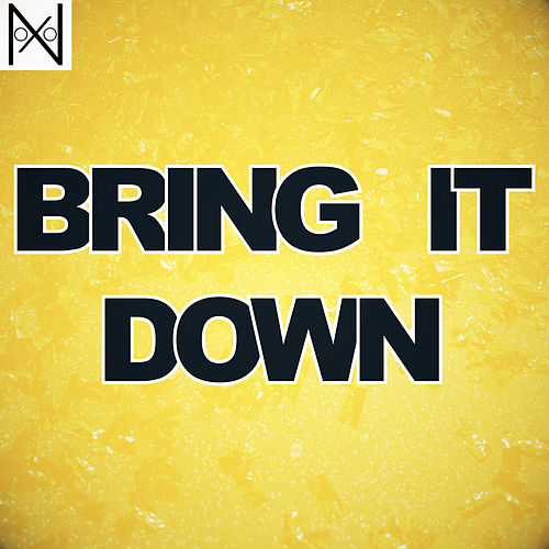Bring It Down by Noxo