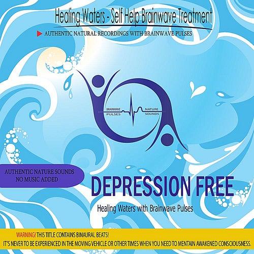 Depression Free (Healing Waters With Brainwave Pulses) by Binaural Beats