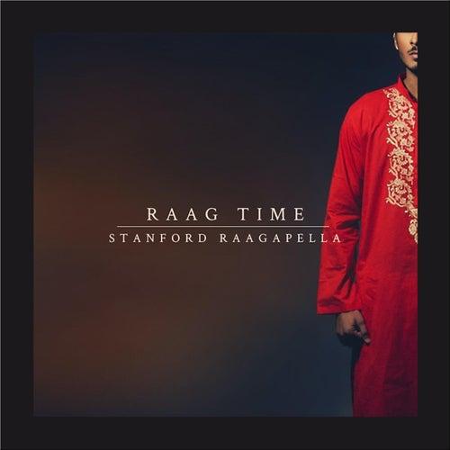 Raag Time by Stanford Raagapella