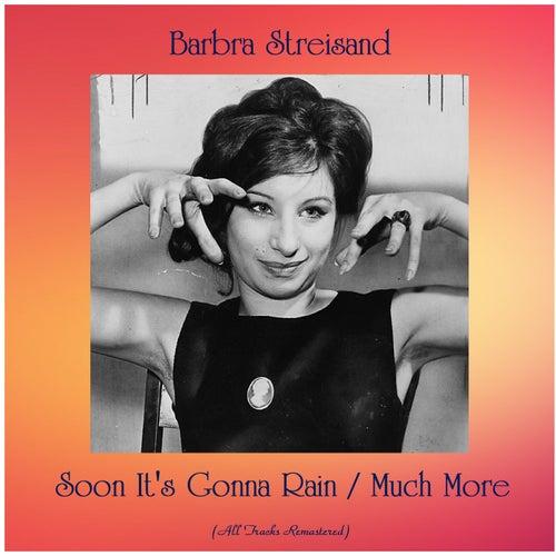 Soon It's Gonna Rain / Much More (All Tracks Remastered) von Barbra Streisand