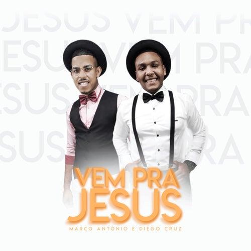 Vem pra Jesus by Marco Antonio Cruz