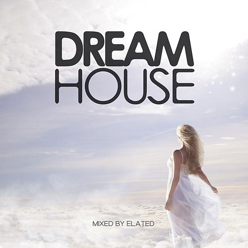 Dream House Vol. 1 (Mixed by Elated) by Elated