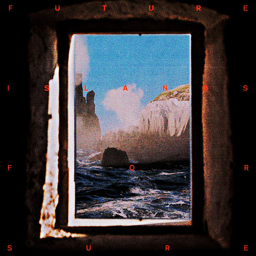 For Sure by Future Islands