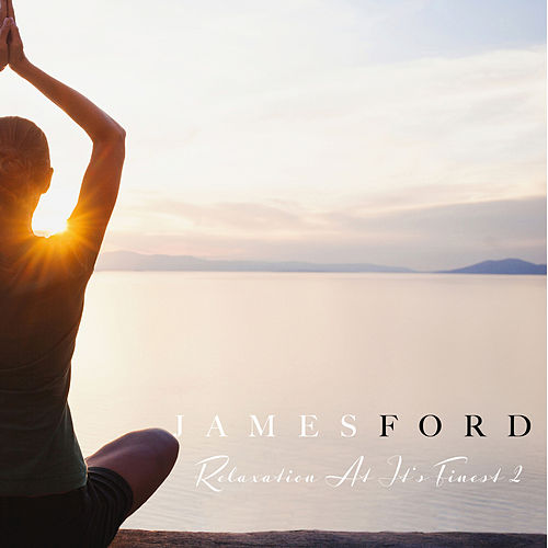 Relaxation at It´s Finest 2 de James Ford