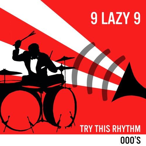 Try This Rhythm by 9 Lazy 9