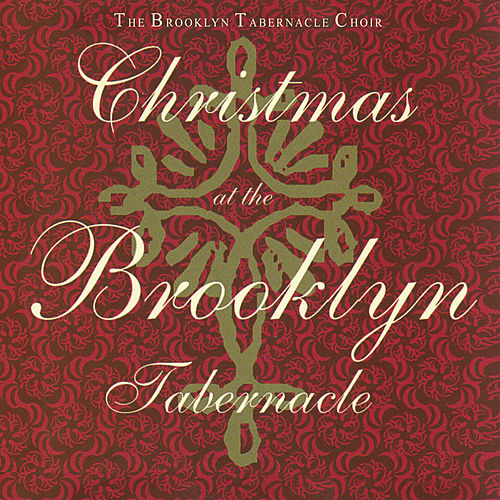 Christmas at the Brooklyn Tabernacle by The Brooklyn Tabernacle Choir