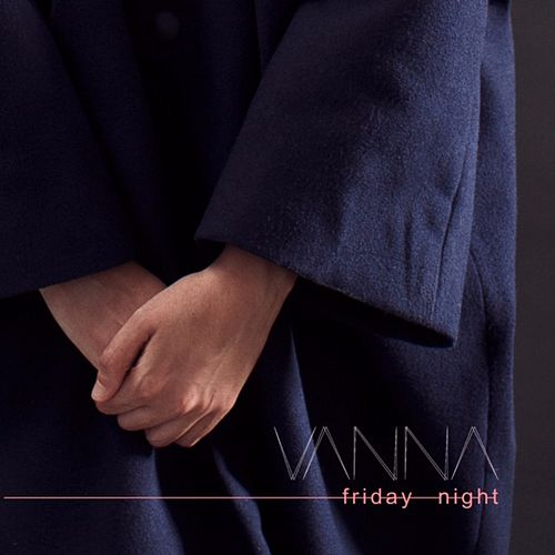 Friday Night by Vanna