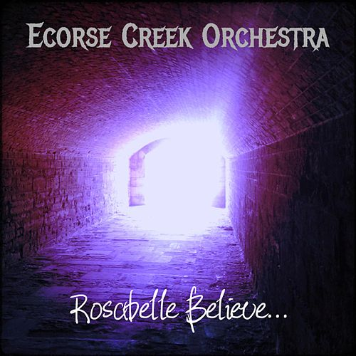 Rosabelle Believe by Ecorse Creek Orchestra