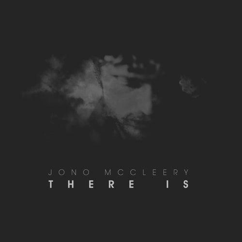 There Is (Bonus Track Version) von Jono Mccleery