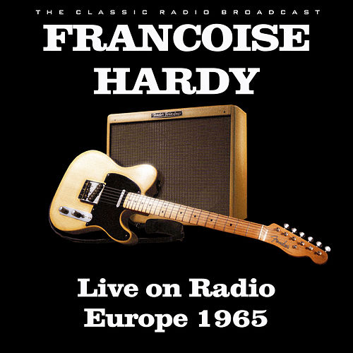 Live on Radio Europe 1965 (Live) de Francoise Hardy