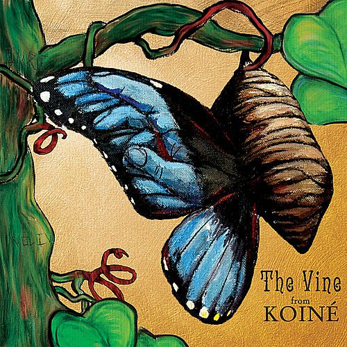 The Vine by Koiné
