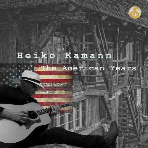 The American Years by Heiko Kamann