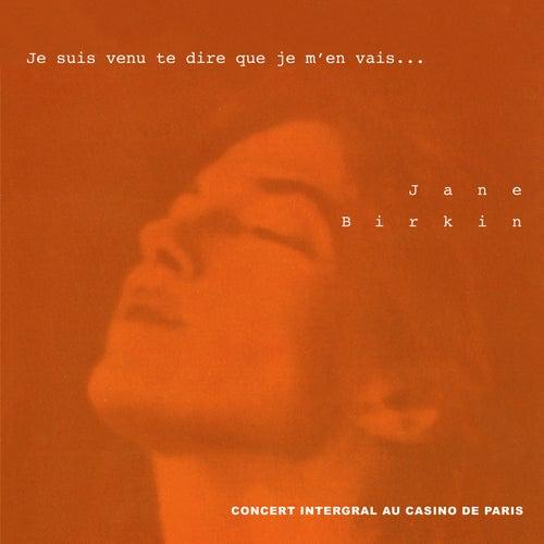 Je suis venu te dire que je m'en vais... (Concert intégral au Casino de Paris) de Jane Birkin