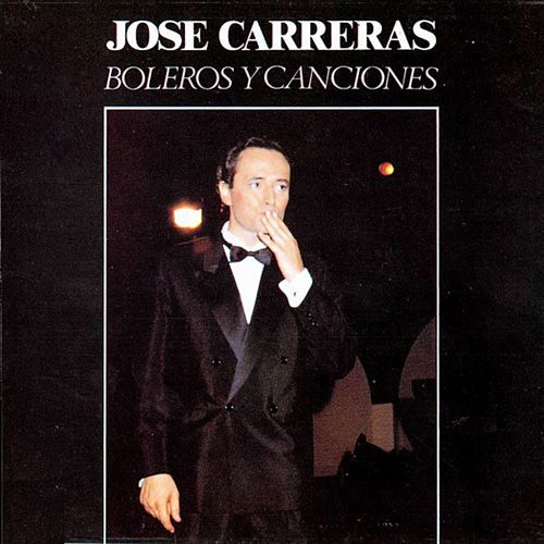 Boleros y canciones by Jose Carreras