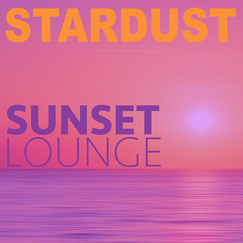 SUNSET LOUNGE by Stardust
