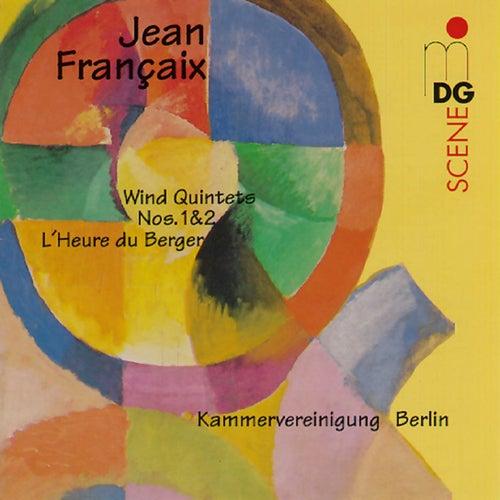 Françaix: Wind Quintets No. 1 & 2, L'heure du Berger by Kammervereinigung Berlin