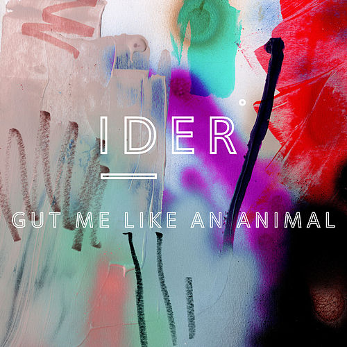 Gut Me Like An Animal by IDER