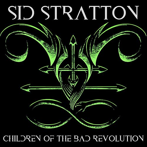 Children of the Bad Revolution by Sid Stratton